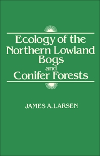 Ecology of the Northern Lowland Bogs and Conifer Forests - 1st Edition - ISBN: 9780124368606, 9781483269863