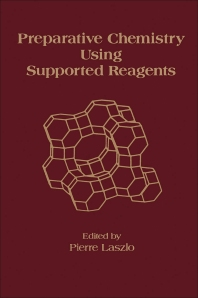 Preparative Chemistry Using Supported Reagents - 1st Edition - ISBN: 9780124371057, 9780323146067