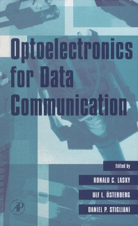 Optoelectronics for Data Communication, 1st Edition,Ronald Lasky,Ulf Osterberg,Daniel Stigliani,ISBN9780124371606