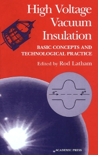 High Voltage Vacuum Insulation - 1st Edition - ISBN: 9780124371750, 9780080533971