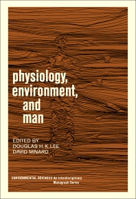 Physiology, Environment, and Man - 1st Edition - ISBN: 9780124406506, 9781483270043