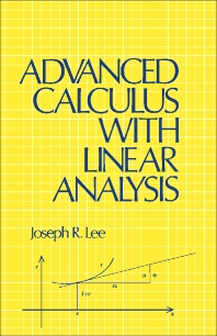 Advanced Calculus with Linear Analysis - 1st Edition - ISBN: 9780124407503, 9781483266589