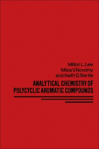 Analytical Chemistry of Polycyclic Aromatic Compounds - 1st Edition - ISBN: 9780124408401, 9780323149037