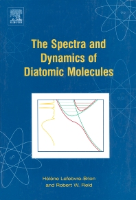 Cover image for The Spectra and Dynamics of Diatomic Molecules
