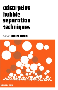 Adsorptive Bubble Separation Techniques - 1st Edition - ISBN: 9780124433502, 9780323154819