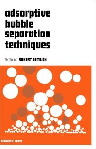 Adsorptive Bubble Separation Techniques - 1st Edition - ISBN: 9780124433502, 9780323154819