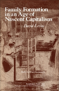 Family Formation in an Age of Nascent Capitalism - 1st Edition - ISBN: 9780124450509, 9781483260754