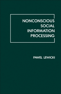 Nonconscious Social Information Processing - 1st Edition - ISBN: 9780124461208, 9781483258225