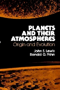 Planets and Their Atmospheres, 1st Edition,John Lewis,Ronald Prinn,ISBN9780124465824