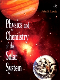 Physics and Chemistry of the Solar System - 1st Edition - ISBN: 9780124467415, 9781483214139