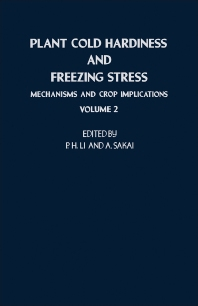 Plant Cold Hardiness and Freezing Stress - 1st Edition - ISBN: 9780124476028, 9780323143073
