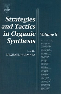 Strategies and Tactics in Organic Synthesis, 1st Edition,Michael Harmata,ISBN9780124502895