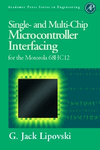 Single and Multi-Chip Microcontroller Interfacing - 1st Edition - ISBN: 9780124518308, 9780080517261