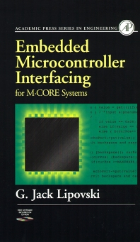Embedded Microcontroller Interfacing for M-COR ® Systems - 1st Edition - ISBN: 9780124518322, 9780080505565