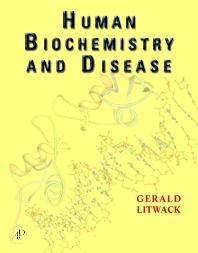 Human Biochemistry and Disease, 1st Edition,Gerald Litwack,Gerald Litwack,ISBN9780124528154
