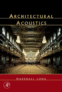 Architectural Acoustics, 1st Edition,Marshall Long,ISBN9780124555518