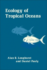 Ecology of Tropical Oceans - 1st Edition - ISBN: 9780124555624, 9780323140638