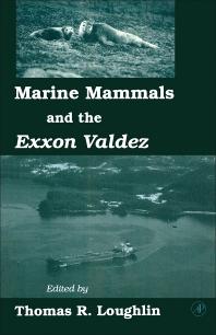 Marine Mammals and the Exxon Valdez - 1st Edition - ISBN: 9780124561601, 9781483288819