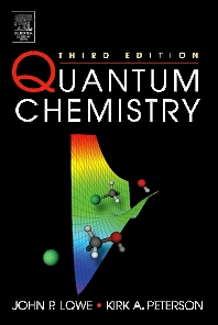 Quantum Chemistry, 3rd Edition,John Lowe,Kirk Peterson,ISBN9780124575516