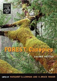 Forest Canopies, 2nd Edition,Margaret Lowman,H. Bruce Rinker,ISBN9780124575530