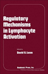 Regulatory Mechanisms in Lymphocyte Activation - 1st Edition - ISBN: 9780124580503, 9780323142175