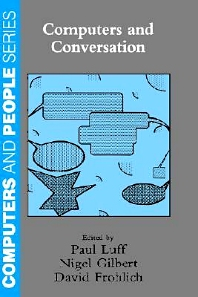 Computers and Conversation, 1st Edition,Paul Luff,David Frohlich,Nigel Gilbert,ISBN9780124595606