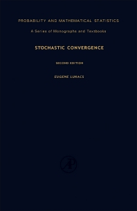 Stochastic Convergence - 2nd Edition - ISBN: 9780124598607, 9781483218588