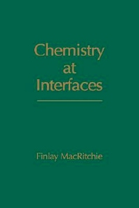 Chemistry at Interfaces, 1st Edition,Finlay MacRitchie,ISBN9780124647855