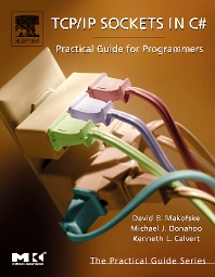 TCP/IP Sockets in C#, 1st Edition,David Makofske,Michael Donahoo,Kenneth Calvert,ISBN9780124660519