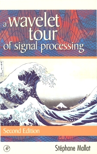 A Wavelet Tour of Signal Processing - 2nd Edition - ISBN: 9780124666061, 9780080520834
