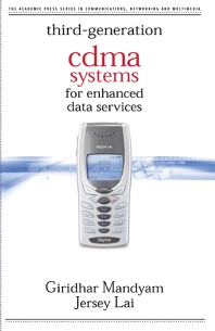 Third Generation CDMA Systems for Enhanced Data Services, 1st Edition,Giridhar Mandyam,Jersey Lai,ISBN9780124680418