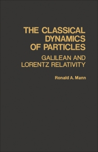 The Classical Dynamics of Particles - 1st Edition - ISBN: 9780124692503, 9781483262017