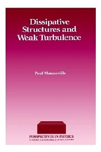 Dissipative Structures and Weak Turbulence, 1st Edition,Paul Manneville,ISBN9780124692602