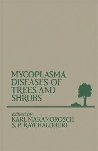 Mycoplasma Diseases of Trees and Shrubs - 1st Edition - ISBN: 9780124702202, 9780323153560