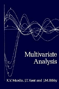 Multivariate Analysis, 1st Edition,Kanti Mardia,J. Kent,J. Bibby,ISBN9780124712522
