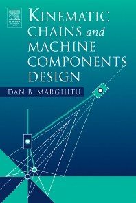 Kinematic Chains and Machine Components Design, 1st Edition,Dan Marghitu,ISBN9780124713529