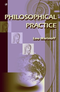 Philosophical Practice - 1st Edition - ISBN: 9780124715554, 9780080513768