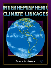 Interhemispheric Climate Linkages, 1st Edition,Vera Markgraf,ISBN9780124726703