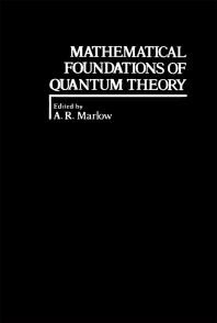 Mathematical Foundations of Quantum Theory - 1st Edition - ISBN: 9780124732506, 9780323141185