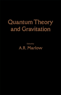 Quantum Theory and Gravitation - 1st Edition - ISBN: 9780124732605, 9780323157971