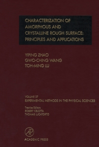 Characterization of Amorphous and Crystalline Rough Surface -- Principles and Applications, 1st Edition,Y-P Zhao,G. Wang,Toh-Ming Lu,ISBN9780124759848