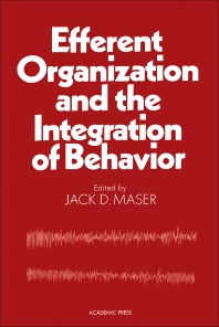 Efferent Organization and The Integration of Behavior - 1st Edition - ISBN: 9780124769502, 9780323153034