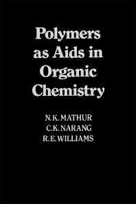 Polymers as Aids in Organic Chemistry - 1st Edition - ISBN: 9780124798502, 9780323141192