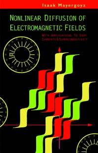 Nonlinear Diffusion of Electromagnetic Fields, 1st Edition,Isaak Mayergoyz,ISBN9780124808706