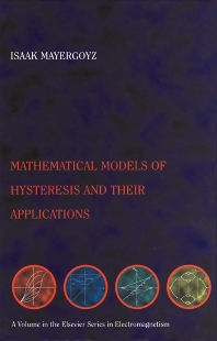 Mathematical Models of Hysteresis and their Applications, 1st Edition,Isaak Mayergoyz,ISBN9780124808737