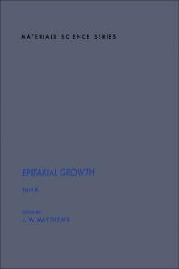Epitaxial Growth Part A - 1st Edition - ISBN: 9780124809017, 9780323152129