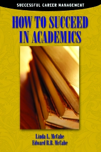 How to Succeed in Academics, 1st Edition,Edward McCabe,Linda McCabe,ISBN9780124818330