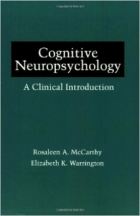 Cognitive Neuropsychology, 1st Edition,Rosaleen McCarthy,Elizabeth Warrington,ISBN9780124818460