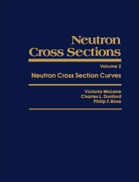 Neutron Cross Sections - 1st Edition - ISBN: 9780124842205, 9780323142229