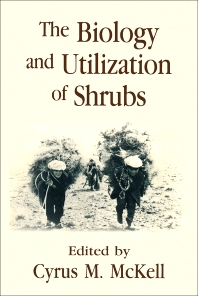 The Biology and Utilization of Shrubs - 1st Edition - ISBN: 9780124848108, 9780323143615